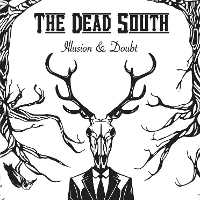 The Dead South - Illusion and Doubt