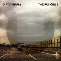 Dirty Inputs - The Runcible