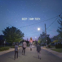 Dizzy - Baby Teeth