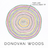 Donovan Woods - They Are Going Away EP