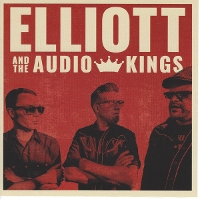 Elliott and the Audio Kings - Elliott and the Audio Kings