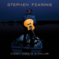 Stephen Fearing - Every Soul's A Sailor