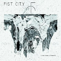 Fist City - Everything is a Mess
