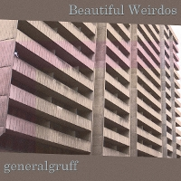 generalgruff - Beautiful Weirdos