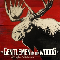 Gentlemen of the Woods - This Great Unknown