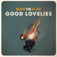 The Good Lovelies - Burn The Plan