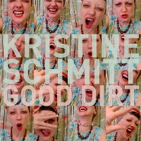 Kristine Schmitt - Good Dirt