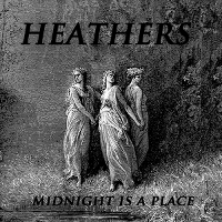 Heathers - Midnight is a Place