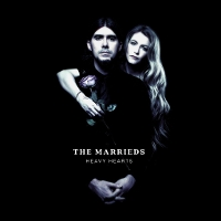 The Marrieds - Heavy Hearts