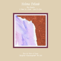 Helena Deland - Altogether Unaccompanied Vol. III & IV