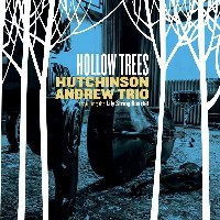 Hutchinson Andrew Trio - Hollow Trees