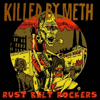 Various - Killed By Meth: Rust Belt Rockers