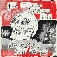 Alex Little and the Suspicious Minds - Late Night Love b/w Dead Cold Eyes