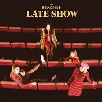 The Beaches - Late Show