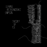 Leanne Betasamosake Simpson - Theory Of Ice