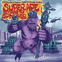 Lee 'Scratch' Perry + Subatomic Sound System - Super Ape Returns To Conquer