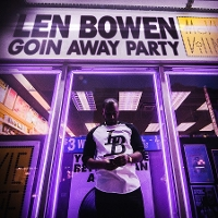 Len Bowen - Goin' Away Party