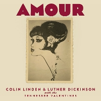 Colin Linden & Luther Dickinson - Amour