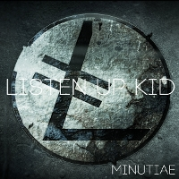 Listen Up Kid - Minutiae