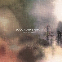 Locomotive Ghost - Into The Glow