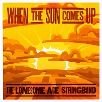 The Lonesome Ace Stringband - When The Sun Comes Up