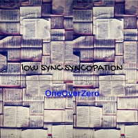 OneOverZero - Low Sync Syncopation