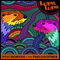 Lutra Lutra - Psychopath & The Philosopher
