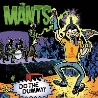 The Mants - Do The Dummy!