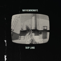 Mayhemingways - Skip Land