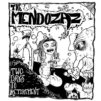 The Mendozaz - Two Days To Retirement