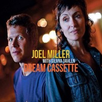 Joel Miller with Sienna Dahlen - Dream Cassette