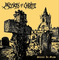 Mission Of Christ - Silence In Grave + Realms Of Evil (1986-1989)