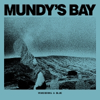 Mundy's Bay - Wandering & Blue EP