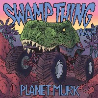 Swamp Thing - Planet Murk