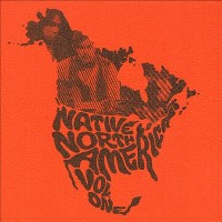 Various - Native North America: Aboriginal Folk, Rock & Country 1966-1985 (Vol.1)