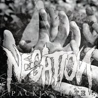 Negation - Packin' Hate