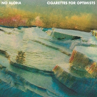 No Aloha - Cigarettes For Optimists
