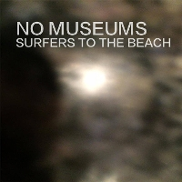No Museums - Surfers To The Beach