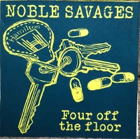 Noble Savages - Four Off The Floor