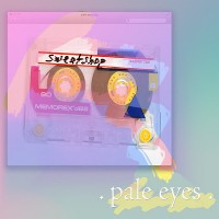 Pale Eyes - Sweatshop