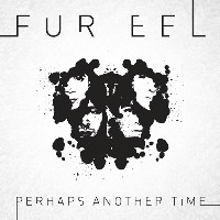 Fur Eel - Perhaps Another Time