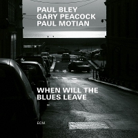 Bley/Peacock/Motian - When Will The Blues Leave