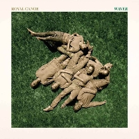 Royal Canoe - Waver