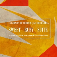 University of Toronto Jazz Orchestra - Sweet Ruby Suite