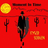 Kyler Schogen - Moment In Time
