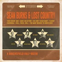 Sean Burns and Lost Country - A Bakersfield Half-Dozen