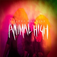 Sleep Machine - Animal High