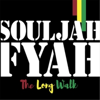 Souljah Fyah - The Long Walk
