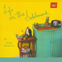Sticky Henderson - Life on the Sideboard