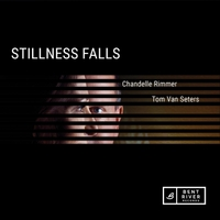 Chandelle Rimmer & Tom Van Seters - Stillness Falls